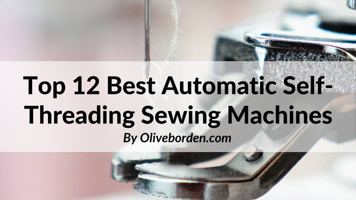 Best Automatic Self-Threading Sewing Machines