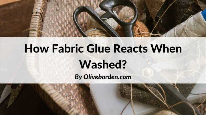 How Fabric Glue Reacts When Washed_