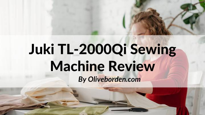 Juki TL-2000Qi Sewing Machine Review