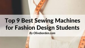 Sewing Machines for Fashion Design Students