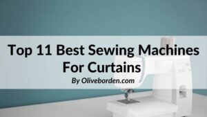 best sewing machines for curtains