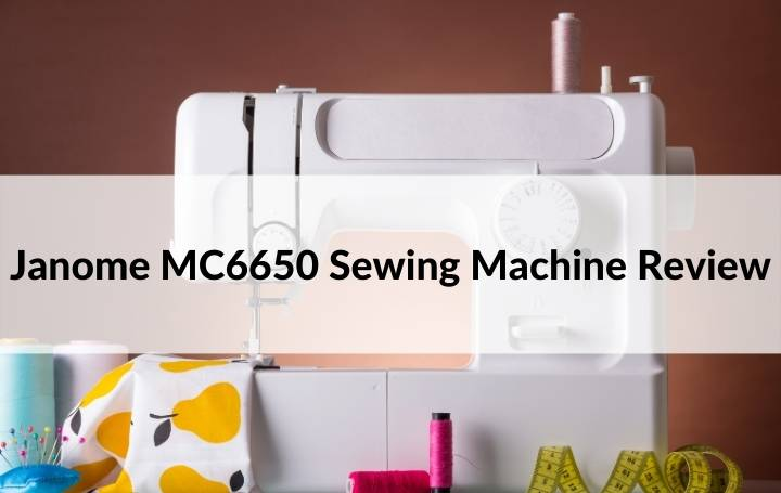 Janome MC6650 Sewing Machine Review