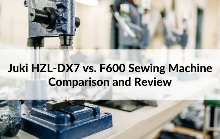 Juki HZL-DX7 vs. F600 Sewing Machine Comparison and Review