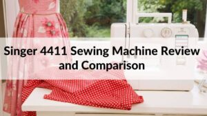 Singer 4411 Sewing Machine Review and Comparison